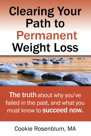 Clearing Your Path to Permanent Weight Loss  by  Cookie Rosenblum