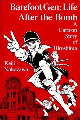 Barefoot Gen: Life After the Bomb a Cartoon Story of Hiroshima  by  Keiji Kakazama