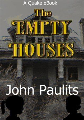 The Empty House  by  John Paulits