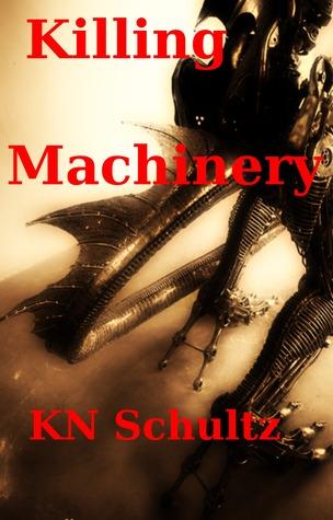 Killing Machinery KN Schultz