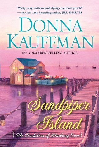 Sandpiper Island (Bachelors of Blueberry Cove, #3)  by  Donna Kauffman