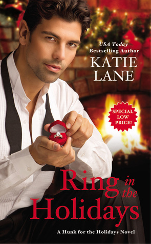 Ring in the Holidays (Hunk for the Holidays #2)  by  Katie Lane