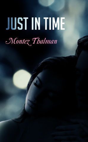 Just in Time  by  Montez