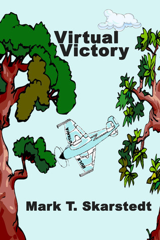 Virtual Victory  by  Mark T. Skarstedt