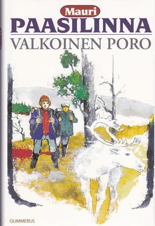 Valkoinen poro  by  Mauri Paasilinna