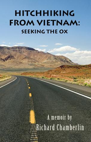 Hitchhiking from Vietnam: Seeking the Ox  by  Richard H. Chamberlin