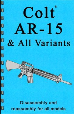 Colt Ar-15 Ar 15 Disassembly & Reassembly Gun-guide Gun-Guides