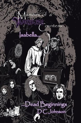 Memoirs Of A Vampire Countess: Isabella... DC Johnson