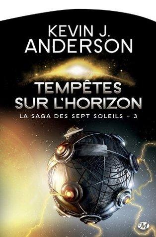 Tempêtes sur lHorizon: La Saga des Sept Soleils, T3 Kevin J. Anderson