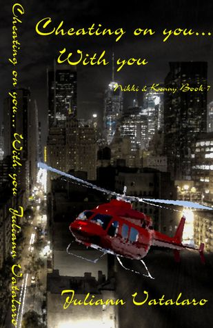 Cheating On You....With You: Nikki & Kenny Book 7  by  Juliann Vatalaro