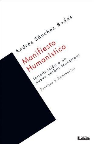 Manifiesto humanístico Andrés Ricardo Sánchez Bodas
