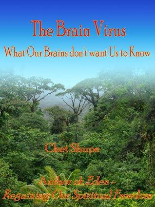 The Brain Virus Chet Shupe
