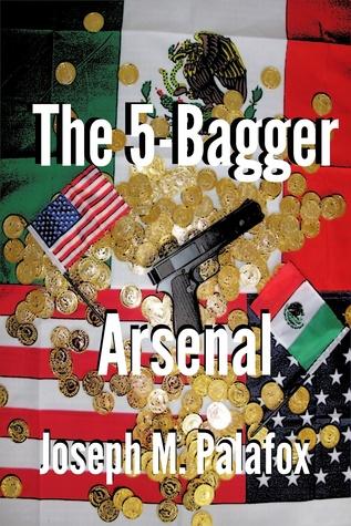 The 5-Bagger Arsenal  by  Joseph M. Palafox