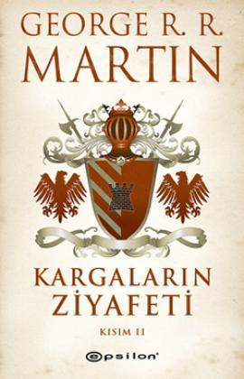 Kargaların Ziyafeti Kısım 2 A Song of Ice and Fire #4 part 2  by  George R.R. Martin