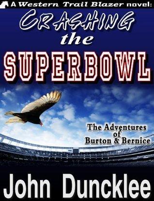 Crashing the Superbowl  by  John Duncklee