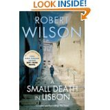 A SMALL DEATH IN LISBON Robert Wilson