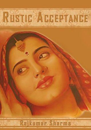 Rustic Acceptance Rajkumar Sharma