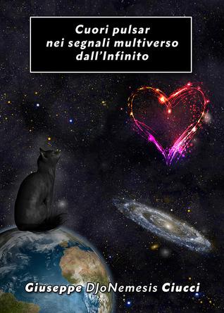 Cuori pulsar nei segnali multiverso dallInfinito Giuseppe DJoNemesis Ciucci