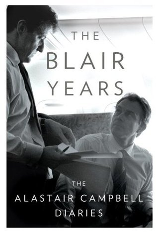 The Blair Years: The Alastair Campbell Diaries  by  Alastair Campbell