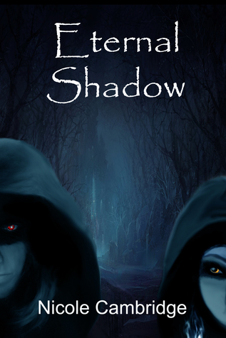 Eternal Shadow  by  Nicole Cambridge
