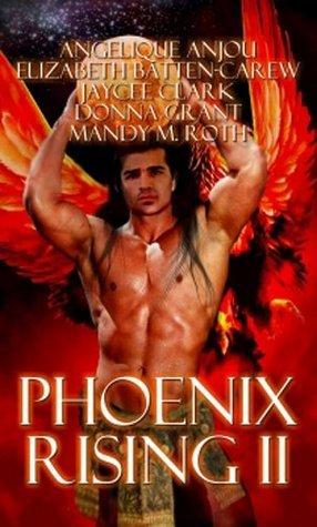Phoenix Rising II Elizabeth Batten-Carew, Jaycee Cl Angelique Anjou