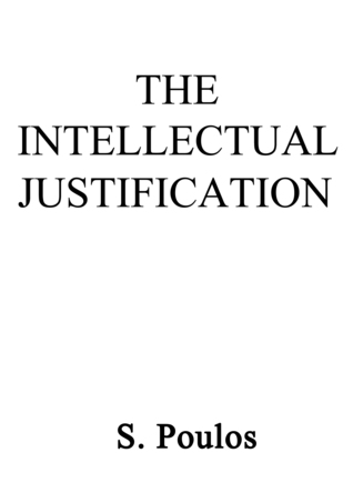The Intellectual Justification  by  S. Poulos