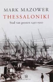 Thessaloniki: Stad van geesten 1430-1950 Mark Mazower
