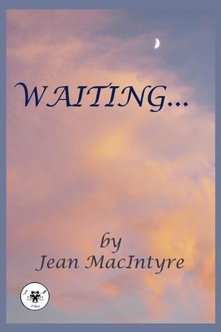 Waiting...  by  Jean MacIntyre
