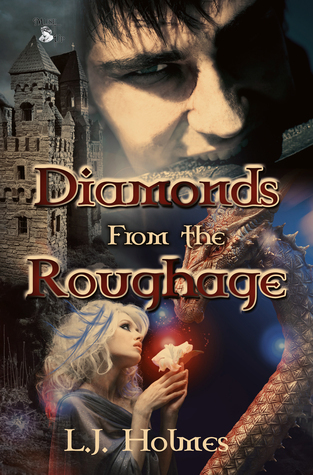 Diamonds from the Roughage  by  L.J. Holmes