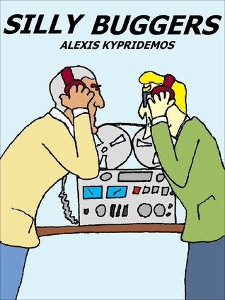 Silly Buggers Alexis Kypridemos