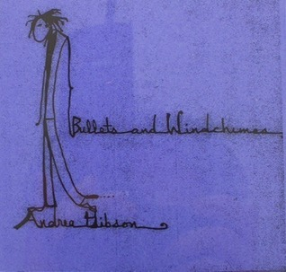 Bullets and Windchimes  by  Andrea Gibson