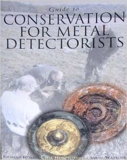 Guide to Conservation for Metal Detectorists Richard Hobbs