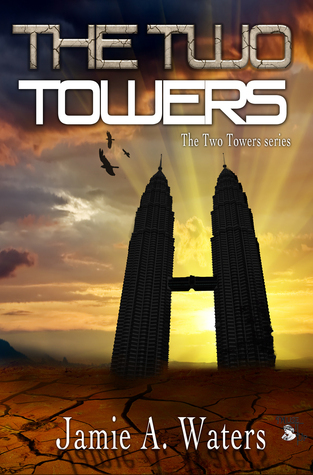 The Two Towers  by  Jamie A. Waters