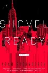 Shovel Ready: A Spademan Novel  by  Adam Sternbergh