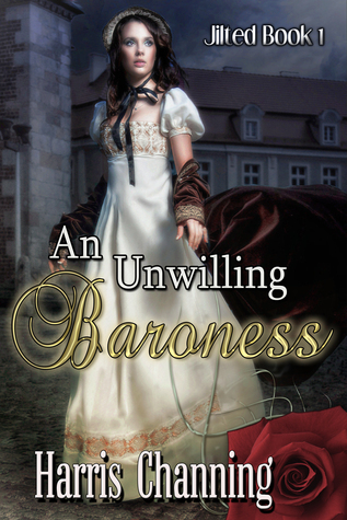 An Unwilling Baroness  by  Harris Channing