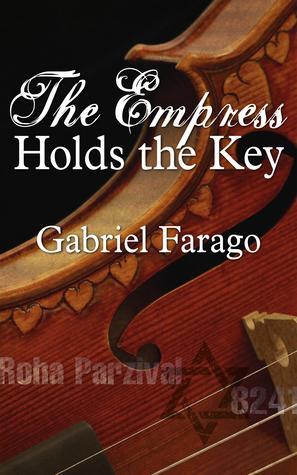 The Empress Holds the Key  by  Gabriel Farago