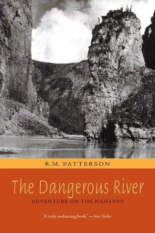 The Dangerous River R. M. Patterson