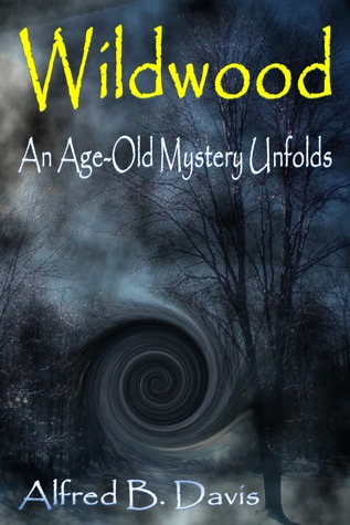 Wildwood: An Age Old Mystery Unfolds Alfred Davis