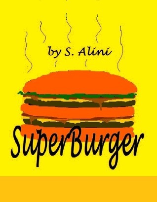 SuperBurger: a humorous childrens book San Alini