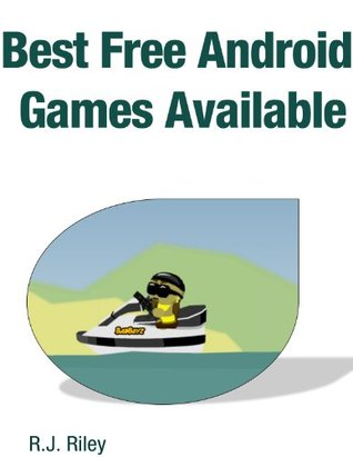Best Free Android Games Available!  by  R.J. Riley