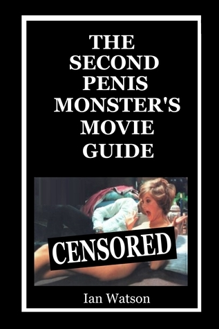 The Second Penis Monsters Movie Guide Ian   Watson