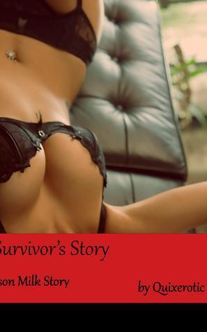 A Survivors Story: A Crimson Milk Story Quixerotic