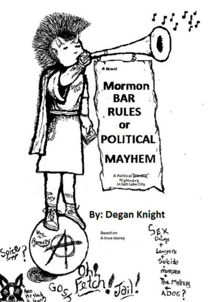 Mormon Bar Rules or Political Mayhem  by  Degan Knight