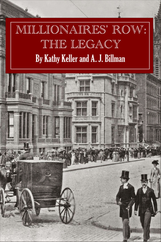 Millionaires Row-The Legacy Kathy Keller