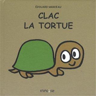 Clac la tortue Édouard Manceau
