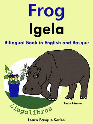 Bilingual Book in English and Basque: Frog - Igela. Pedro Páramo