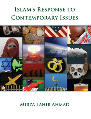 Islams Response to Contemporary Issues  by  Mirza Tahir Ahmad