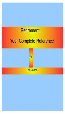 Retirement Abroad: Your Complete Resource  by  Les Johns