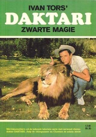 Daktari: Zwarte magie  by  Ivan Tors