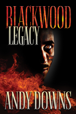 Blackwood legacy: paranormal thriller  by  Andy Downs